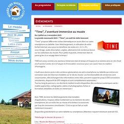 """""""Time"""", l'aventure immersive au musée - Musée des Maisons comtoises - Nancray - Grand Besançon - Doubs (25) - Franche-Comté - France"""