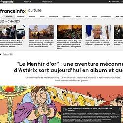 """""""Le Menhir d'or"""" : une aventure méconnue d'Astérix sort aujourd'hui en album et audio"""
