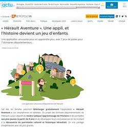 """""""Hérault Aventure"""". Une appli, et l'histoire devient un jeu d'enfants"""
