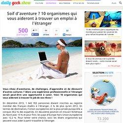 Soif d'aventure ? 10 organismes qui vous aideront à trouver un emploi à l'étranger