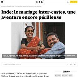 Inde: le mariage inter-castes, une aventure encore périlleuse - 20 décembre 2013