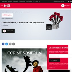 Corine Sombrun, l'aventure d'une psychonaute du 24 décembre 2012