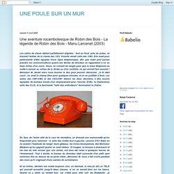UNE POULE SUR UN MUR: Une aventure rocambolesque de Robin des Bois - La légende de Robin des Bois - Manu Larcenet (2003)