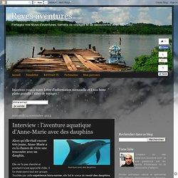 Interview : l'aventure aquatique d'Anne-Marie avec des dauphins