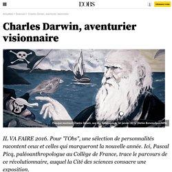 Charles Darwin, aventurier visionnaire - 26 décembre 2015