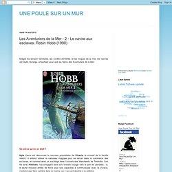 Les Aventuriers de la Mer - 2 - Le navire aux esclaves. Robin Hobb (1998)