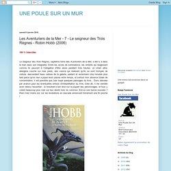 UNE POULE SUR UN MUR: Les Aventuriers de la Mer - 7 - Le seigneur des Trois Règnes - Robin Hobb (2006)