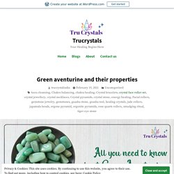 Green aventurine and their properties – Trucrystals