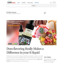 E-Juice Avenue » Does flavoring Really Makes a Difference in your E-liquid