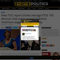 New TUC report shows average FTSE 100 director now earns a year's full time minimum wage salary every day