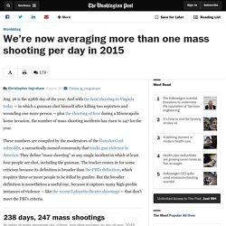 We're now averaging more than one mass shooting per day in 2015