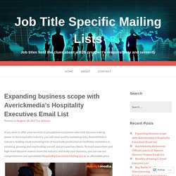 Expanding business scope with Averickmedia's Hospitality Executives Email List – Job Title Specific Mailing Lists