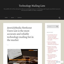 AverickMedia NetScout Users List is the most accurate and reliable technology mailing list in the market – Technology Mailing Lists