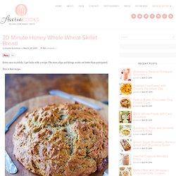 30 Minute Honey Whole Wheat Skillet Bread