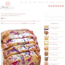 The Best Raspberry Bread