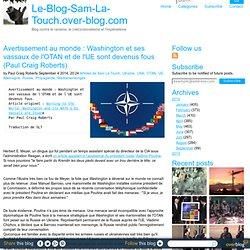Avertissement au monde : Washington et ses vassaux de l'OTAN et de l'UE sont devenus fous (Paul Craig Roberts) - Le-Blog-Sam-La-Touch.over-blog.com