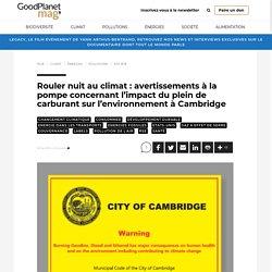 Rouler nuit au climat : avertissements à la pompe concernant l'impact du plein de carburant sur l'environnement à Cambridge