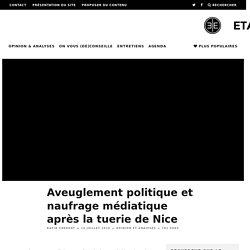 Aveuglement politique et naufrage médiatique après la tuerie de Nice