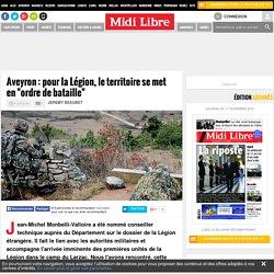 """Aveyron : pour la Légion, le territoire se met en """"ordre de bataille"""""""