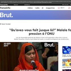 """""""Qu'avez-vous fait jusque là?"""" Malala fait pression à l'ONU"""