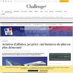 Aviation d'affaires, jet privé : un business de plus en plus démesuré - Challenges.fr