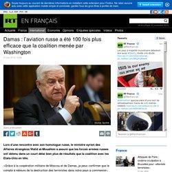 Damas : l'aviation russe a été 100 fois plus efficace que la coalition menée par Washington