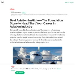 Best Aviation Institute — The Foundation Stone to Head Start Your Career in Aviation Industry