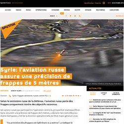 Syrie: l'aviation russe assure une précision de frappes de 5 mètres