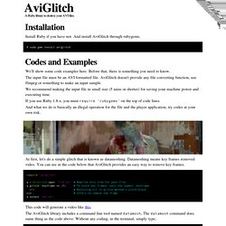 AviGlitch - A Ruby library to destroy your AVI files.