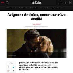 Avignon : Andréas, comme un rêve éveillé