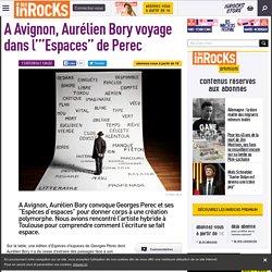 """A Avignon, Aurélien Bory voyage dans l'""""Espaces"""" de Perec"""