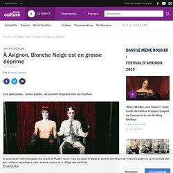 À Avignon, Blanche Neige est en grosse déprime