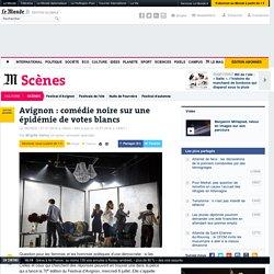 Avignon : comédie noire sur une épidémie de votes blancs / Le Monde