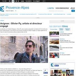 Avr. 14, Avignon : Olivier Py, artiste et directeur engagé