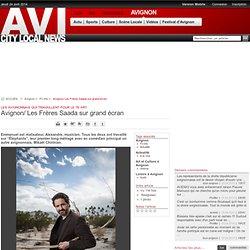 Avignon/ Les Frères Saada sur grand écran