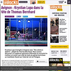 Krystian Lupa dans la tête de Thomas Bernhard