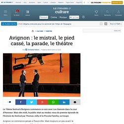 Le Figaro / Avignon : le mistral, le pied cassé, la parade, le théâtre
