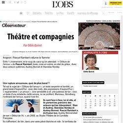 Le Nouvel Observateur - Avignon: Pascal Rambert rallume la flamme