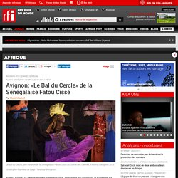 Avignon: «Le Bal du Cercle» de la Sénégalaise Fatou Cissé