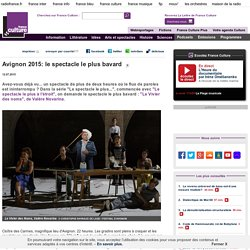 Avignon 2015: le spectacle le plus bavard