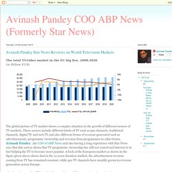 Avinash Pandey COO ABP News (Formerly Star News) : Avinash Pandey Star News Reviews on World Television Markets