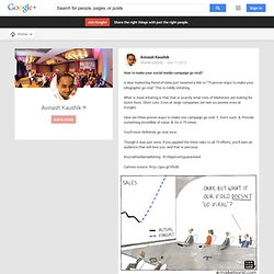 Avinash Kaushik - Google+ - How to make your social media campaign go viral? A dear…