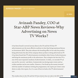 Avinash Pandey, COO at Star-ABP News Reviews-Why Advertising on News TV Works?