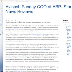 Avinash Pandey COO at ABP- Star News Reviews : Avinash Pandey COO at ABP Star News Reviews on Brand Management for a TV Channel