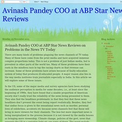Avinash Pandey COO at ABP Star News Reviews: Avinash Pandey COO at ABP Star News Reviews on Problems in the News TV Today