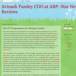 Avinash Pandey COO at ABP- Star News Reviews : How TV Programmes are Fairing in India?
