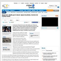 Avion turc abattu par la Syrie: épave localisée, réunion de l'OTAN mardi