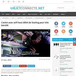 L'avion avec wifi haut débit de Vueling pour très bientôt