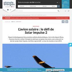 L'avion solaire : le défi de Solar Impulse 2