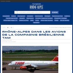 Rhône-Alpes dans les avions de la compagnie brésilienne TAM